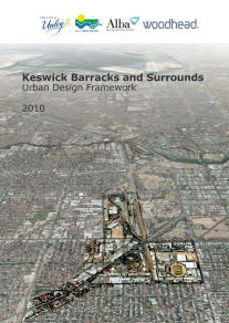 Keswick Barracks & Surrounds Urban Design Framework