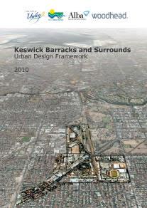 Keswick Barracks & Surrounds Urban Design Framework